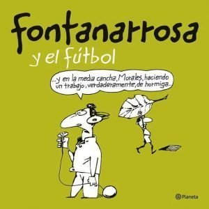 relato de fútbol de Roberto Fontanarrosa