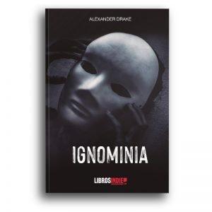 Ignominia, relatos de Alexander Drake
